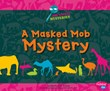 A Masked Mob Mystery: A Zoo Animal Mystery