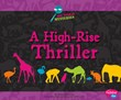 A High-Rise Thriller: A Zoo Animal Mystery
