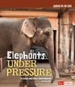 Elephants Under Pressure: A Cause and Effect Investigation