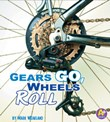 Gears Go, Wheels Roll