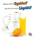 ¿Cómo mides los líquidos?/How Do You Measure Liquids?