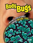 Body Bugs: Invisible Creatures Lurking Inside You