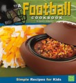 A Football Cookbook: Simple Recipes for Kids