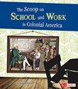 The Scoop on School and Work in Colonial America
