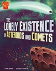 Lonely Existence of Asteroids and Comets