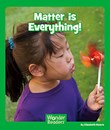 Matter is Everything