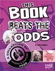 This Book Beats the Odds: A Collection of Amazing and Startling Odds