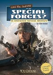 Can You Survive in the Special Forces?: An Interactive Survival Adventure