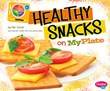 Healthy Snacks on MyPlate