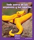 Todo acerca de las serpientes y los lagartos