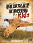 Pheasant Hunting for Kids