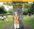 Using Subtraction at the Park