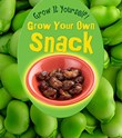 Grow Your Own Snack