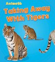 Taking Away with Tigers