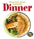 Dinner: Healthy Food Choices
