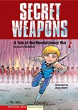 Secret Weapons: A Tale of the Revolutionary War