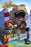 T. Rex vs Robo-Dog 3000: Time Blasters