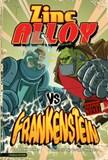 Zinc Alloy vs Frankenstein