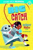 Big Catch: A Robot and Rico Story
