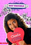 Boy Trouble: The Complicated Life of Claudia Cristina Cortez