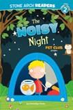 The Noisy Night: A Pet Club Story