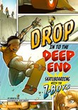 Drop In To the Deep End: Skateboarding With the Z-Boys