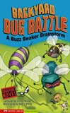 Backyard Bug Battle: A Buzz Beaker Brainstorm