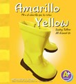 Amarillo/Yellow: Mira el amarillo que te rodea/Seeing Yellow All Around Us