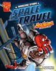 The Amazing Story of Space Travel: Max Axiom STEM Adventures