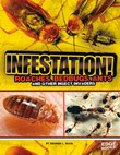 Infestation!: Roaches, Bedbugs, Ants, and Other Insect Invaders