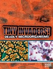Tiny Invaders!: Deadly Microorganisms