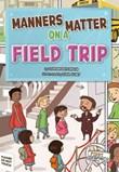 Manners Matter on a Field Trip