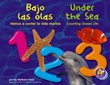 Bajo las olas 1, 2, 3/Under the Sea 1, 2, 3: Vamos a contar la vida marina/Counting Ocean Life