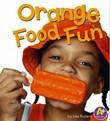 Orange Food Fun