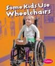 Algunos niños usan sillas de ruedas/Some Kids Use Wheelchairs