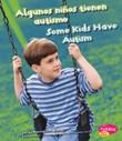 Algunos niños tienen autismo/Some Kids Have Autism