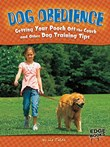 Dog Obedience: Getting Your Pooch Off the Couch and Other Dog Training Tips