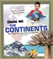 Show Me the Continents: My First Picture Encyclopedia