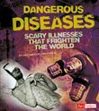 Dangerous Diseases: Scary Illnesses that Frighten the World