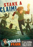 Stake a Claim!: Nickolas Flux and the California Gold Rush