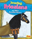 Drawing Friesians and Other Beautiful Horses