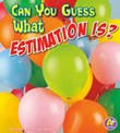 Can You Guess What Estimation Is?