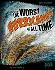 The Worst Hurricanes of All Time