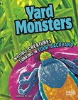 Yard Monsters: Invisible Creatures Lurking in Your Backyard