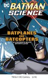 Batplanes and Batcopters: The Engineering Behind Batman's Wings