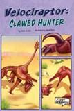 Velociraptor: Clawed Hunter