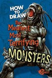How to Draw the Meanest, Most Terrifying Monsters