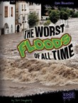 The Worst Floods of All Time