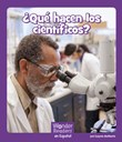 ¿ Qué hacen los científicos?