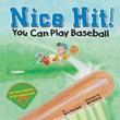 Nice Hit!: You Can Play Baseball